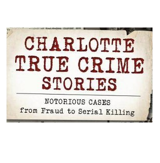 Charlotte True Crime Stories, by Cathy Pickens